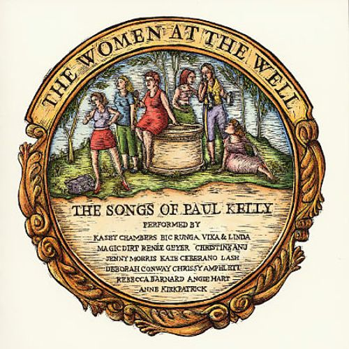 The women at the well: the songs of Paul Kelly - 2002