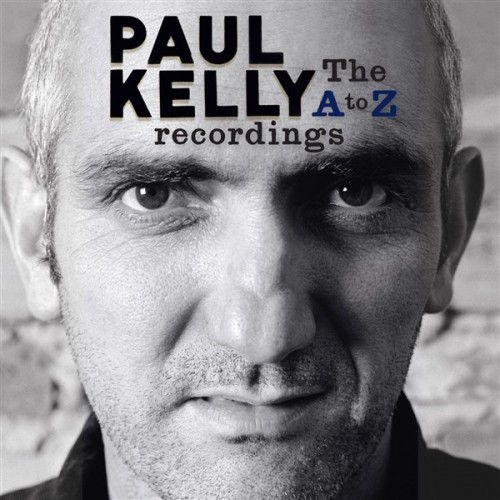 Paul Kelly The A to Z recordings - 2010