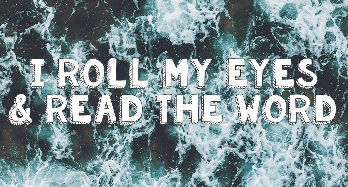 mariko_clark_i_roll_my_eyes_and_read_the_word.jpg