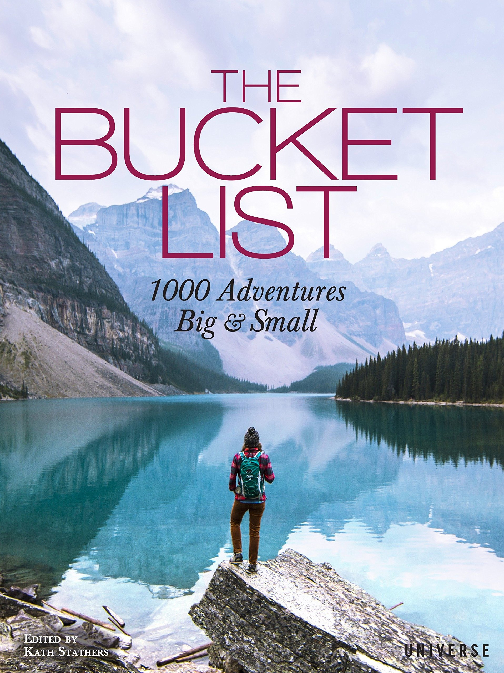 The Bucket List: 1000 Adventures Big & SmallHardcover by Kath Stathers