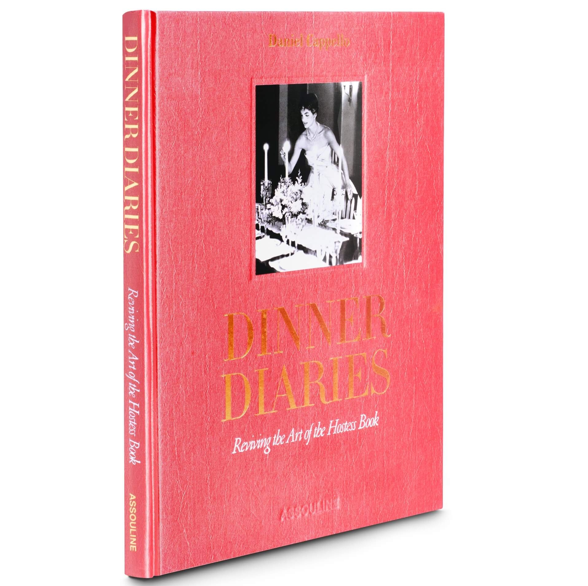 Dinner Diaries Reviving the Art of the Hostess by Daniel Cappello