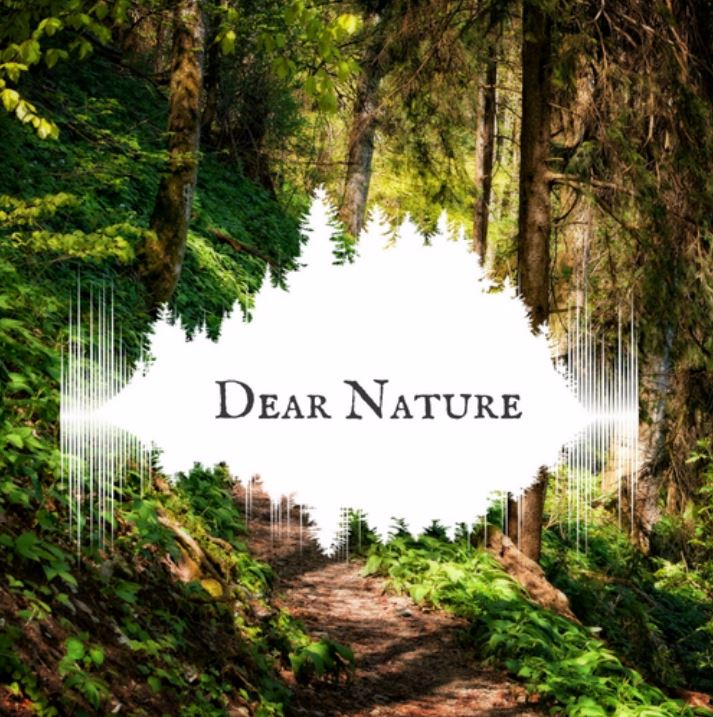 Dear Nature advice segment on Out THere Podcast