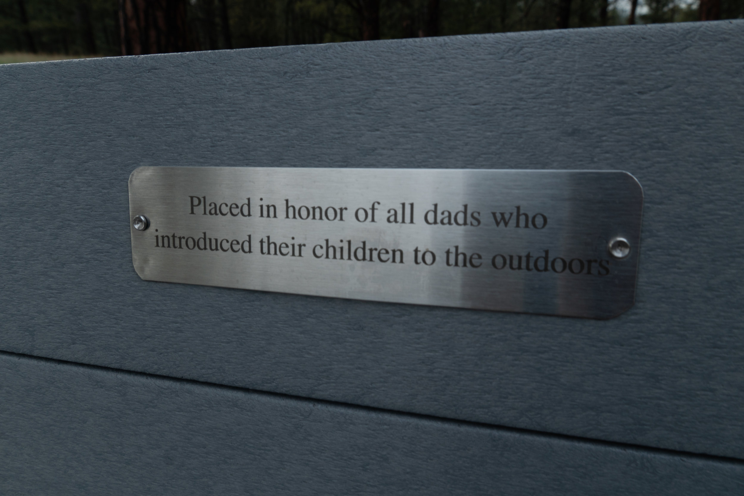 This plaque caught me off guard. Made me think of my dads influence on showing me the outdoors. I'm sure this resonates with many of you, but maybe there's some moms out there who deserve credit too. Regardless, the message is what matters. Children deserve the outdoors