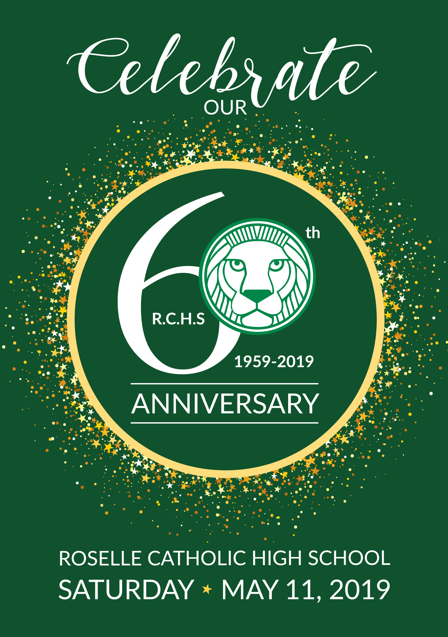 May 11, 2019 at 5:30pm - Roselle Catholic High SchoolJoin us for an evening of drinks, dinner, live entertainment and a celebration of Roselle Catholic High School.We will reflect on 60 years of greatness and look ahead to a future filled with unlimited possibilities.