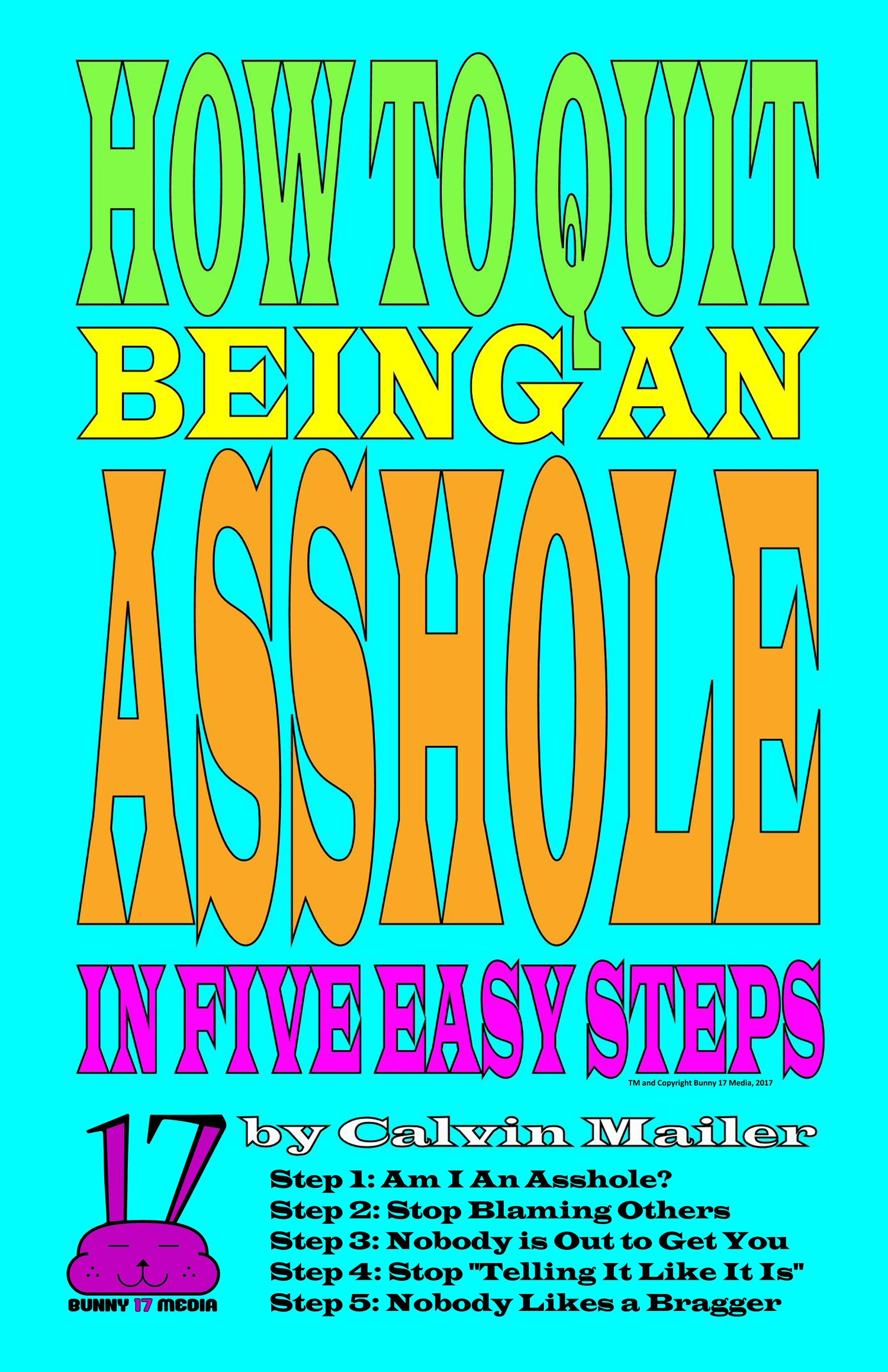 How to Quit Being an Asshole in Five Easy Steps - Paperback — Bunny 17 Media