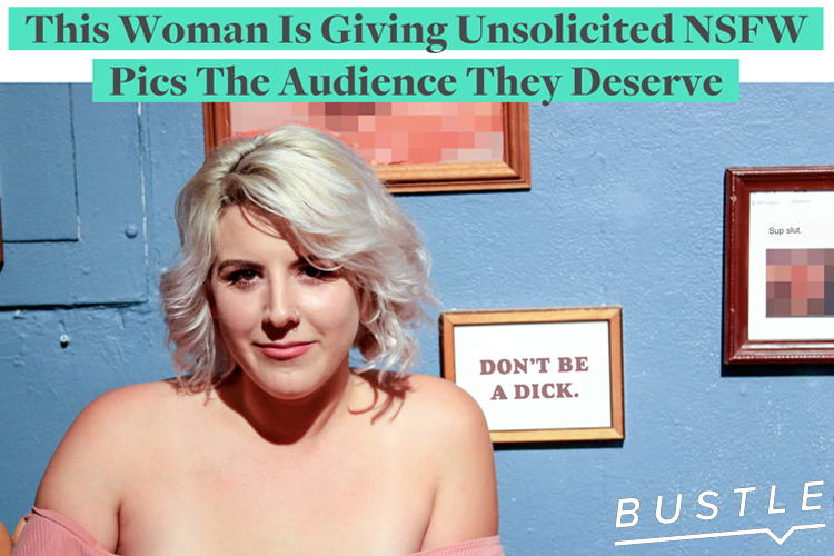 BUSTLE     - This Woman Is Giving Unsolicited NSFW Pics The Audience They Deserve