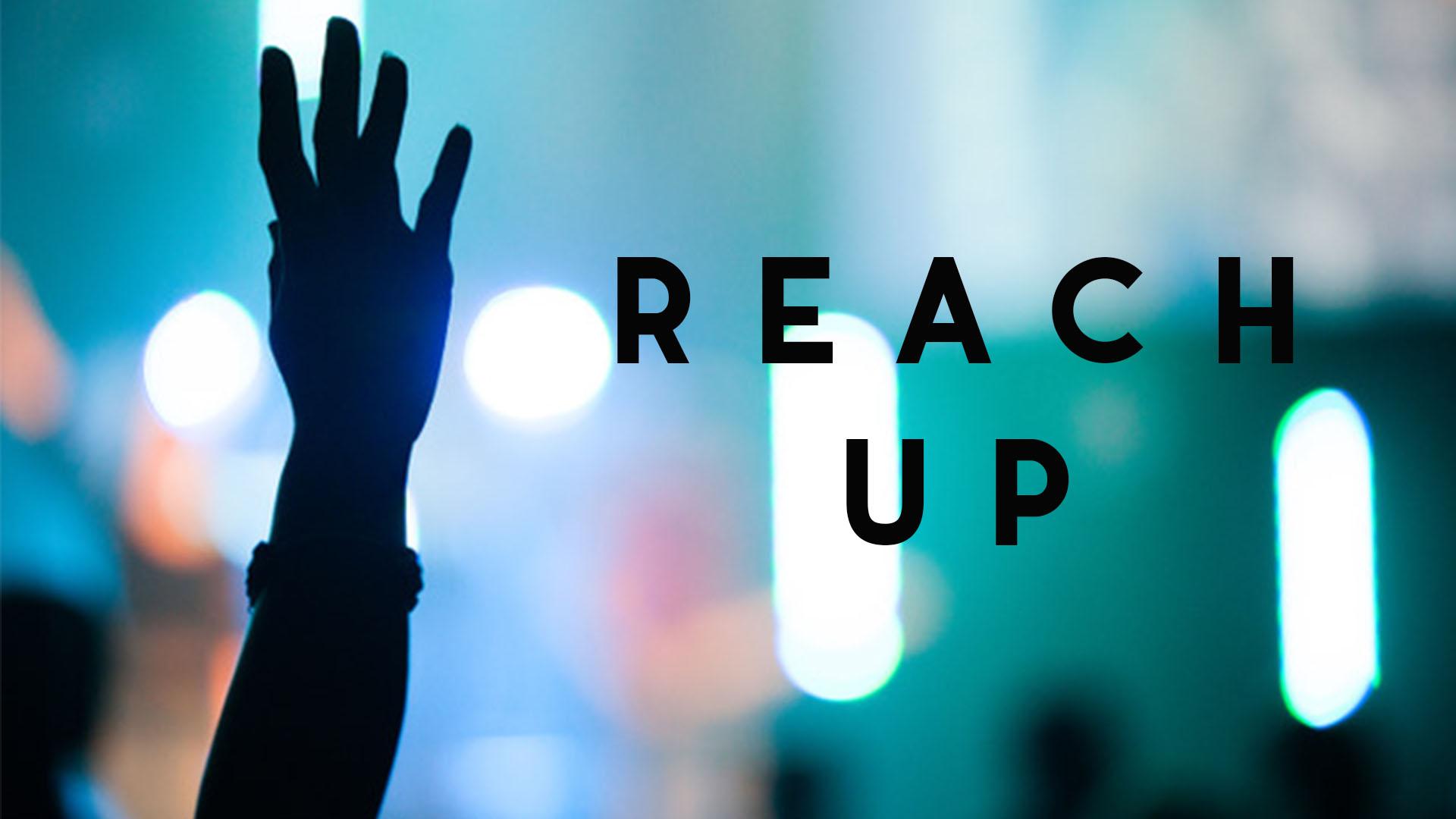 Reach up.jpg