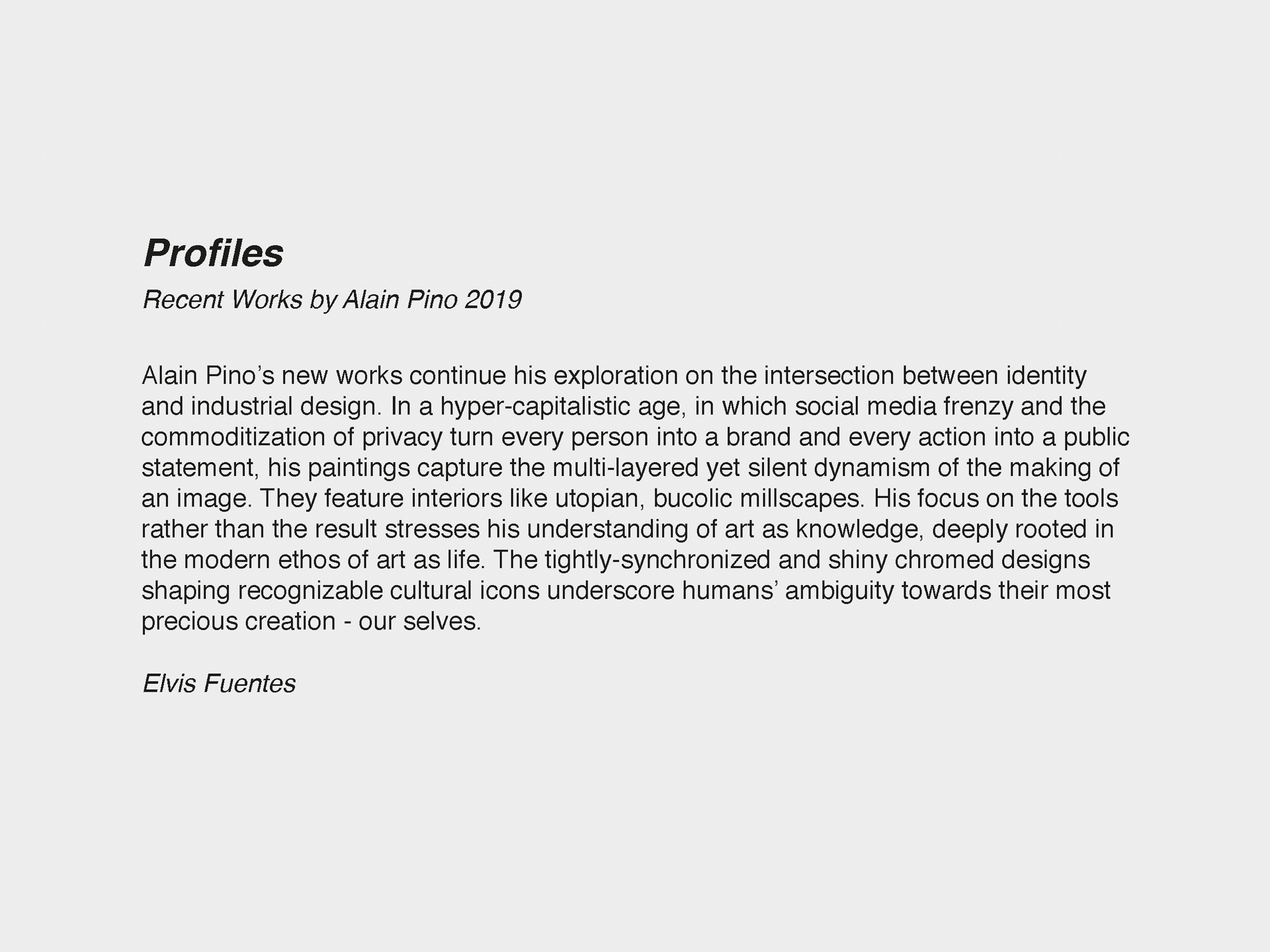 Text by Elvis Fuentes (Profile) Personal Expo 2019