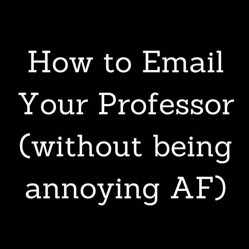 How to Email Your Professor (without being annoying AF)