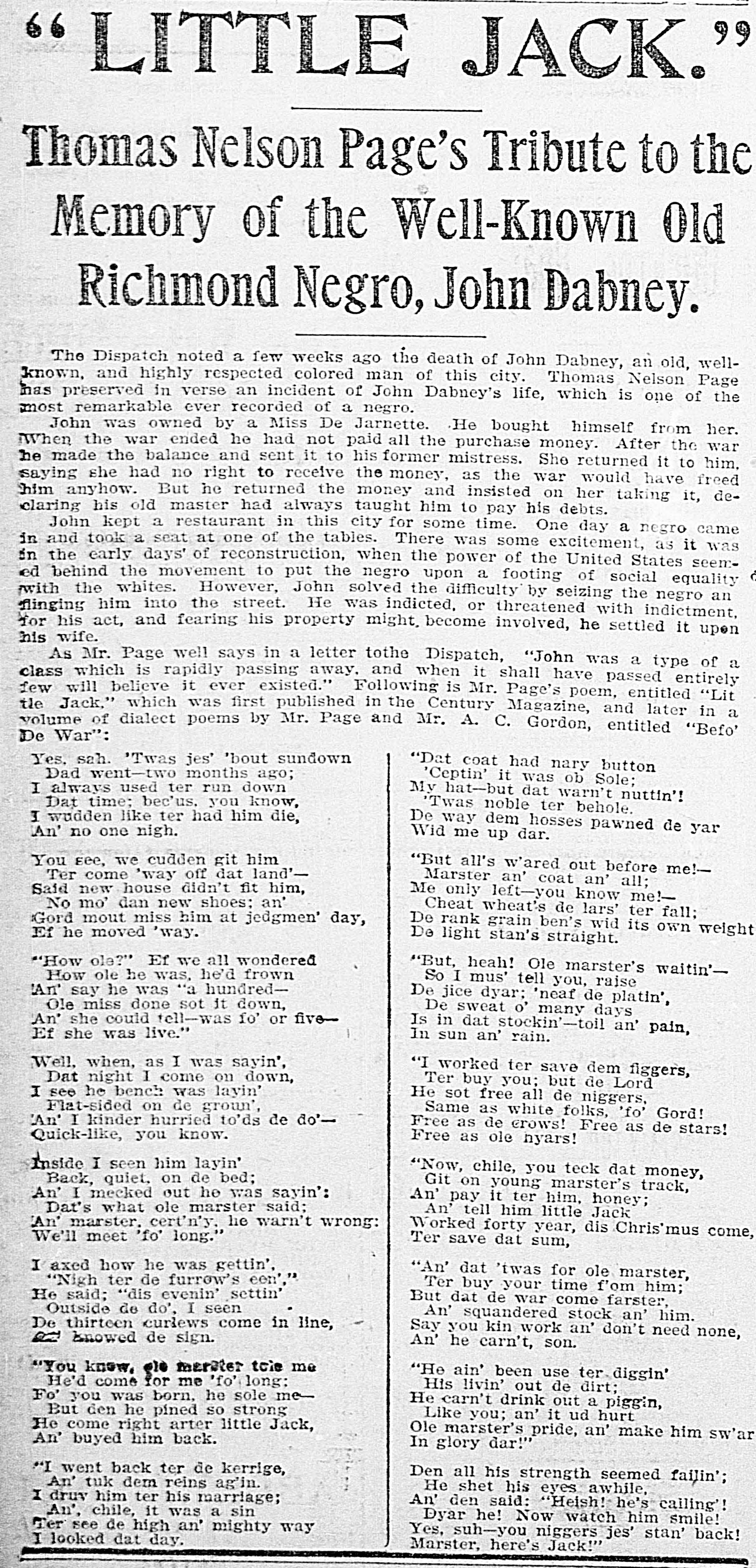 Thomas Nelson Page, best known today for a widely-circulated 1904 defense of lynching, wrote this poem in exaggerated mimicry of black vernacular upon Dabney's death in 1900.  Intended as a tribute and published in the  Richmond Dispatch , then one of the city's four white-owned daily newspapers, it reflects the infantilization and underestimation — among so much else — that Dabney confronted every day, even as he rose to the top of his profession and enjoyed greater consideration of his gifts than most African Americans in post-Reconstruction Richmond.   (Chronicling America collection of the Library of Congress)    Click the image to enlarge.