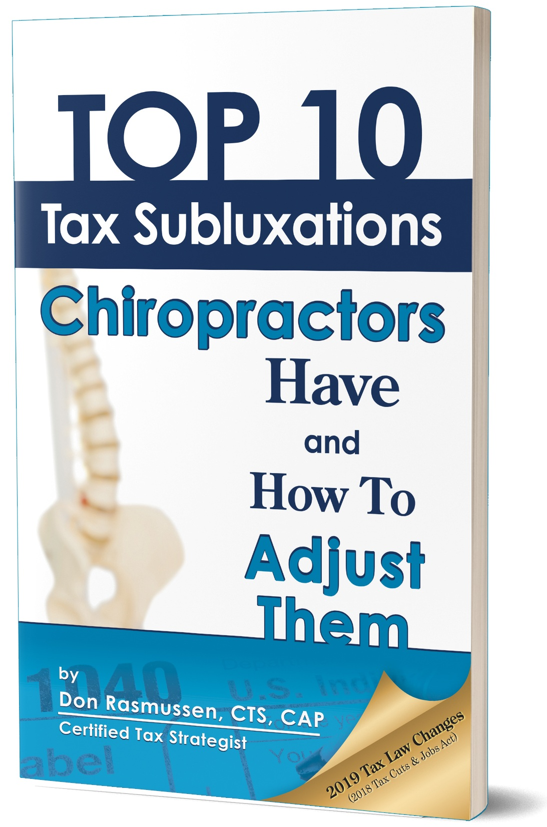 Chiropractors, tired of overpaying on your taxes? - Get your FREE copy of Top 10 Tax Subluxations Chiropractors Have and How to Adjust Them