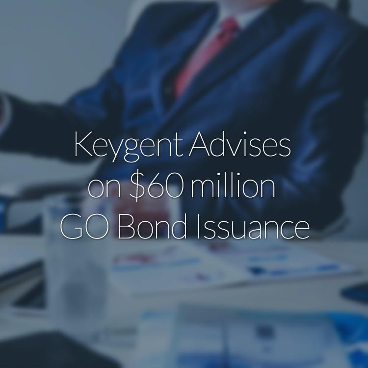 Keygent Advises GO Bond Issuance