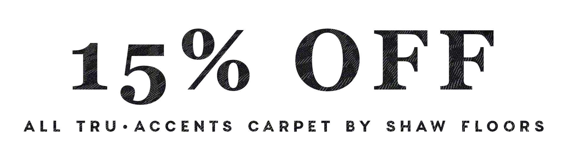 15%-off-tru-accents-shaw-floors-sale-october-6-2018-D&S-flooring.jpg