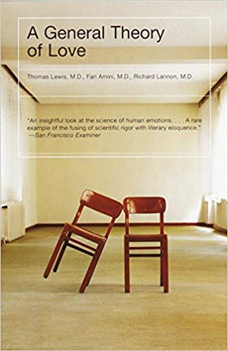 A General Theory of Love by Thomas Lewis, Fari Amini and Richard Lannon