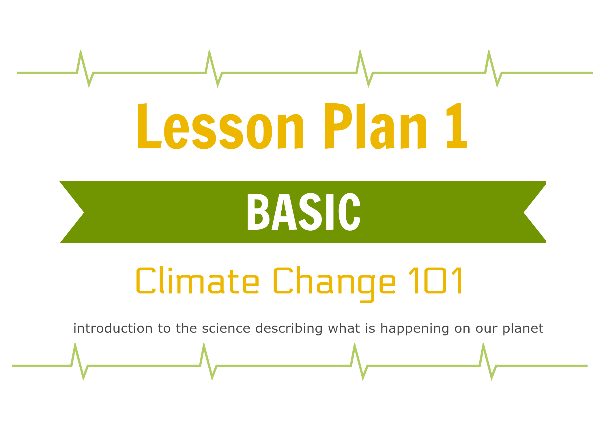 - Intended for all students who are not familiar with or need a refresher on the topic of climate change.