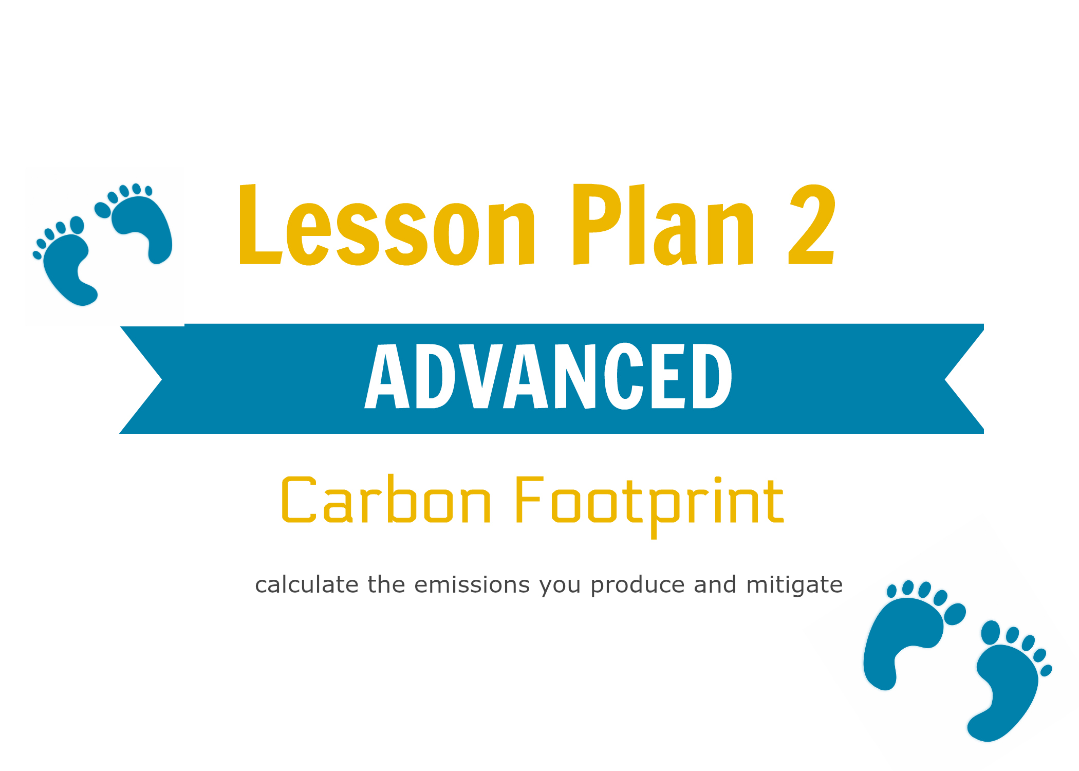 - Includes all INTERMEDIATE content + instructions for determining the carbon footprint of your school.