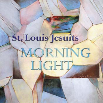 St. Louis Jesuits - Morning Light