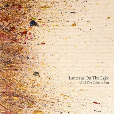 Lanterns On The Lake  'Until The Colours Run'  PRODUCER/MIXING/CO-WRITER  (Bella Union 2013)