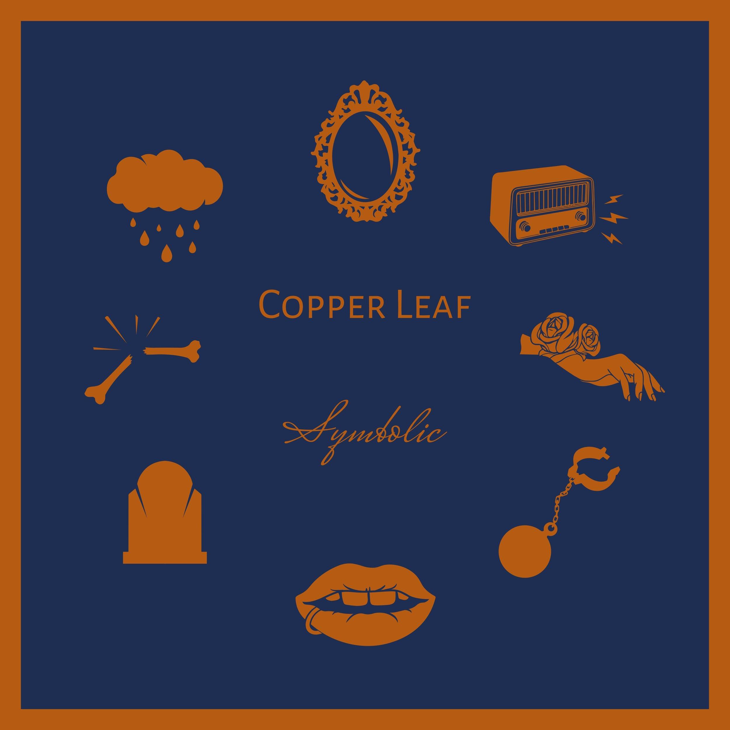 Copper Leaf  Symbolic  MIXING  2019