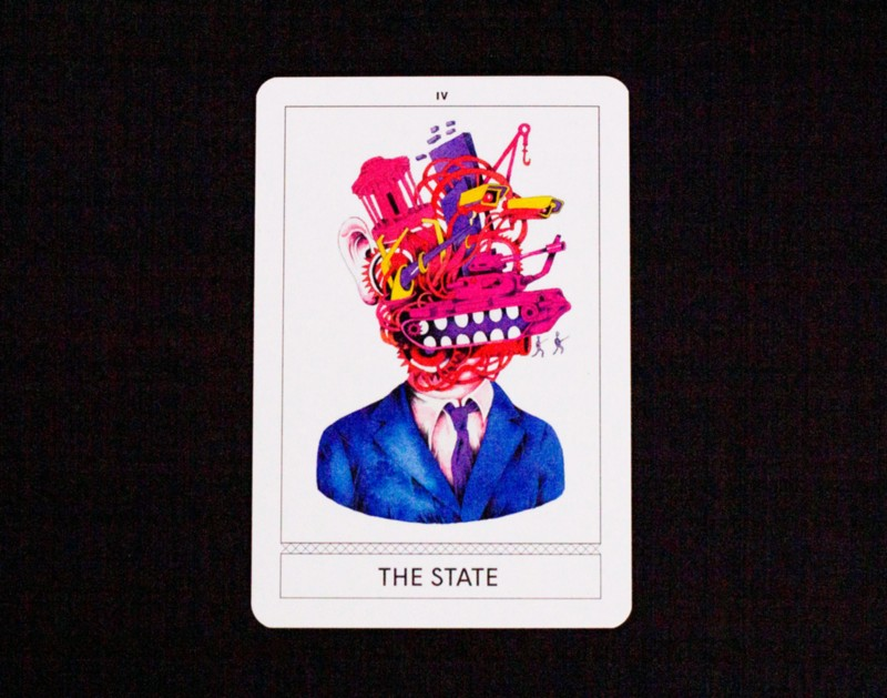 """The State (reinterpreted from The Emperor)  """"The State — sometimes known to its enemies as The Patriarchy — is hierarchy, control, regulation, stability, order, discipline. The State is  an organization , but it is also  the urge to organize , usually from the top downwards—the State establishes and protects order. But to maintain order is to do battle with entropy, that deathless and infinite enemy — and order often requires the suppression or sacrifice of difference and novelty."""""""