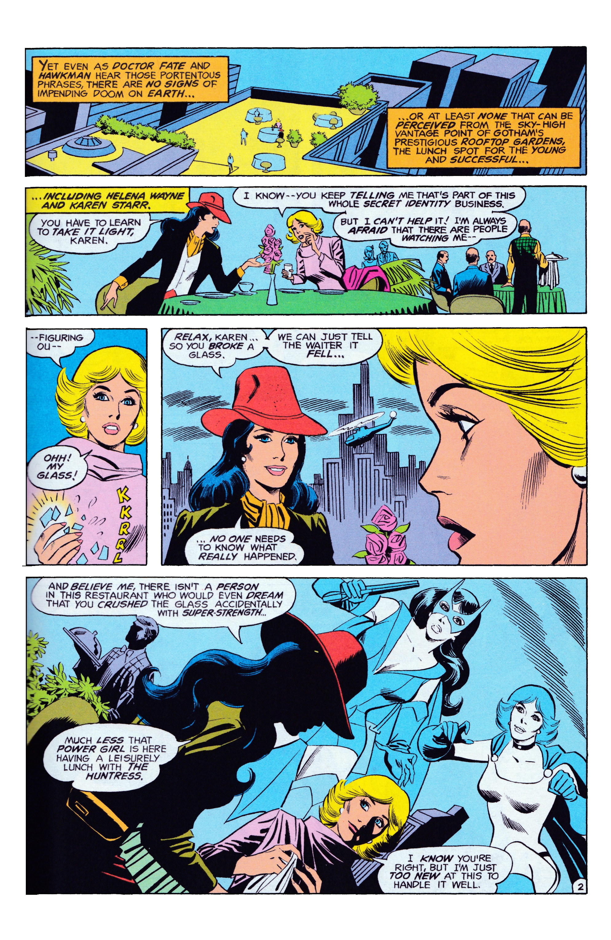 In the  Bronze   Age , The Huntress and Power Girl together were a second generation  World's Finest  team.