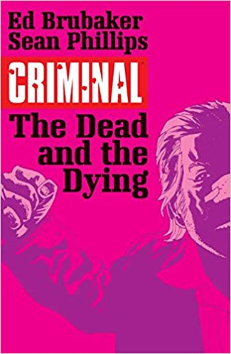 Criminal Vol. 3 The Dead and the Dying