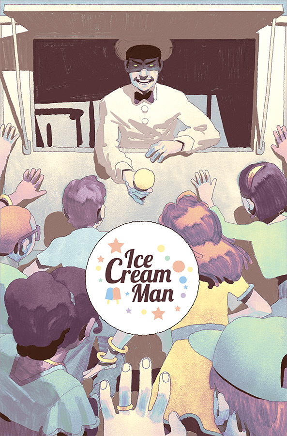 Ice Cream Man #9  is out 1/30/2019.
