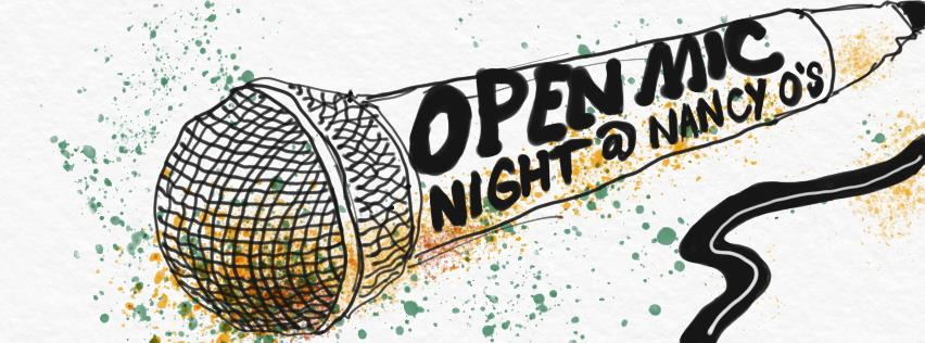 Come to Nancy O's on Wednesdays for OPEN MIC NIGHT!!!