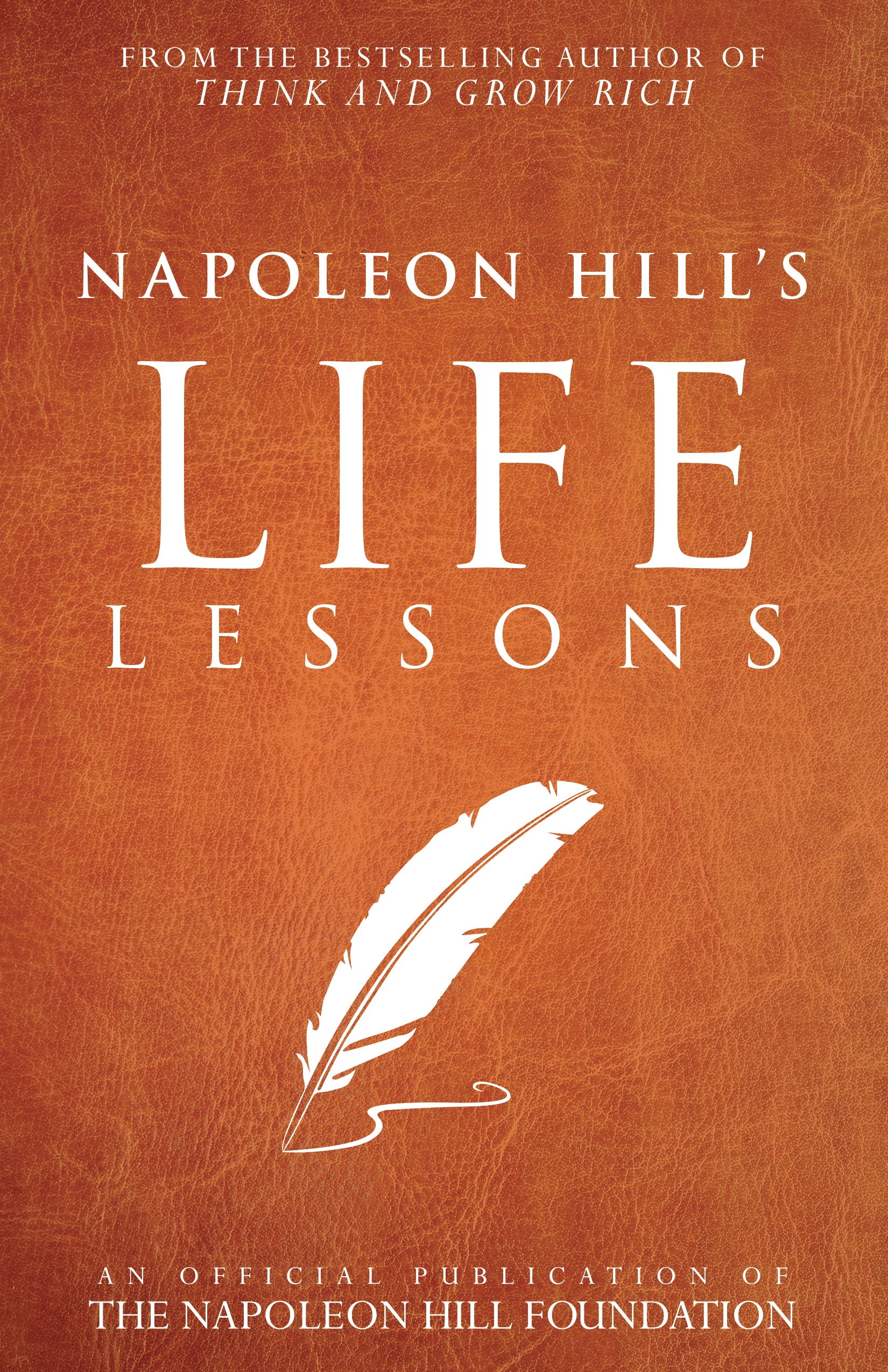 Napoleon Hill's Life Lessons - By napoleon hill