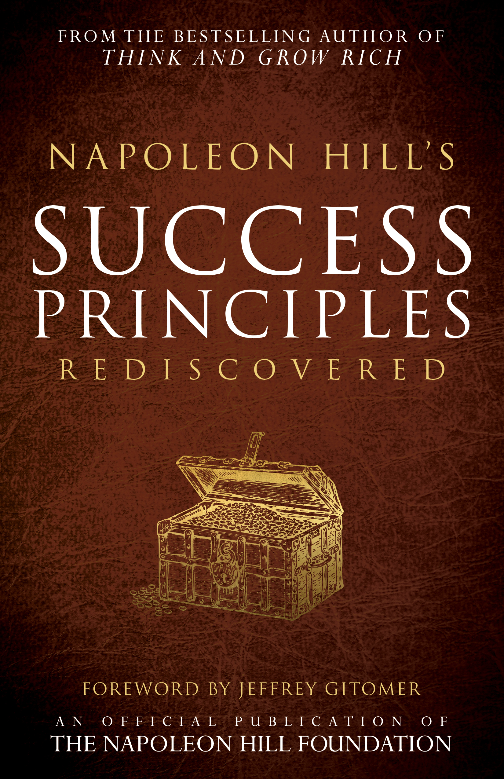 Napoleon Hill's Success Principles Rediscovered - By napoleon hill