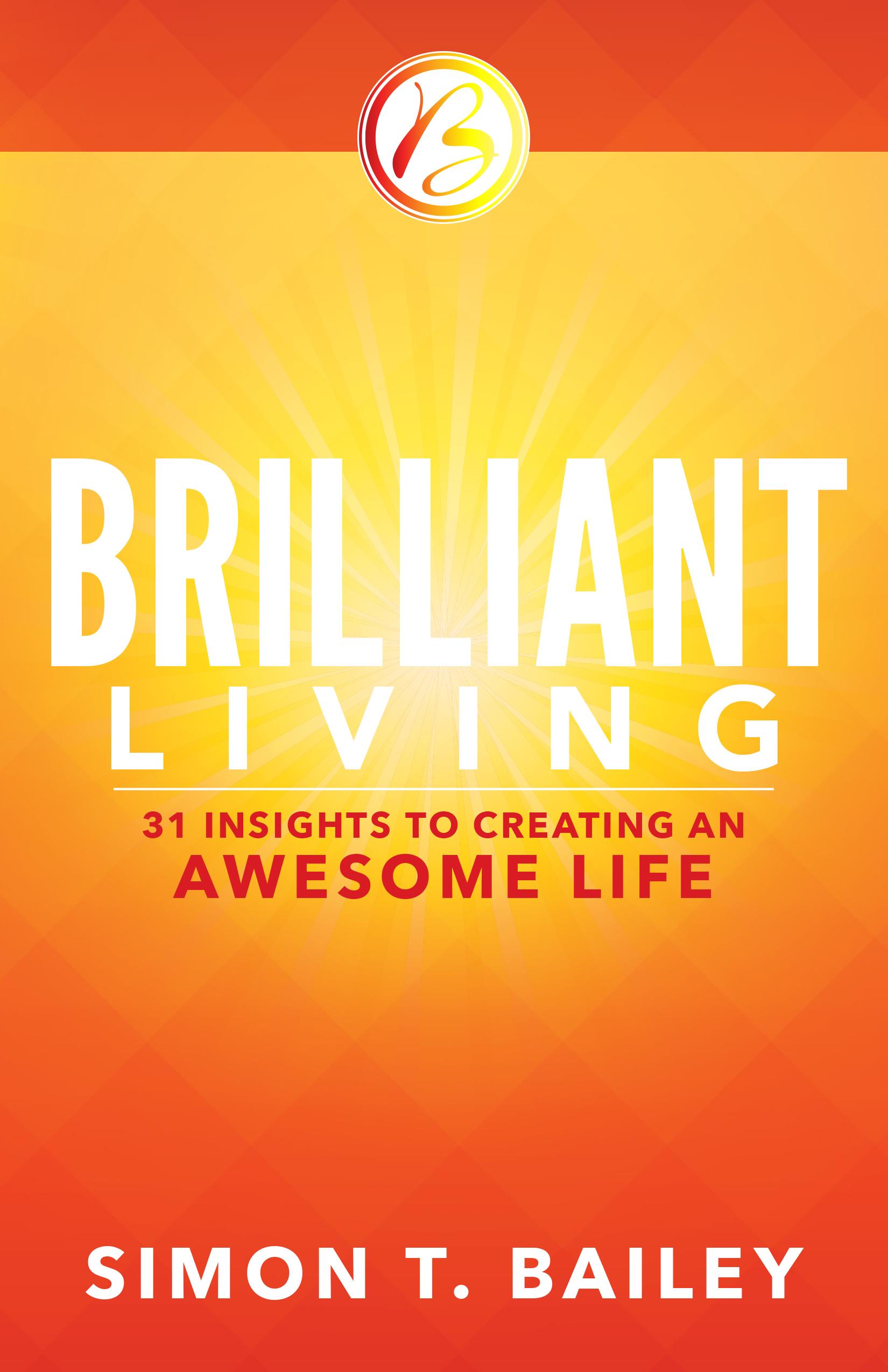 Brilliant Living - By simon t. bailey