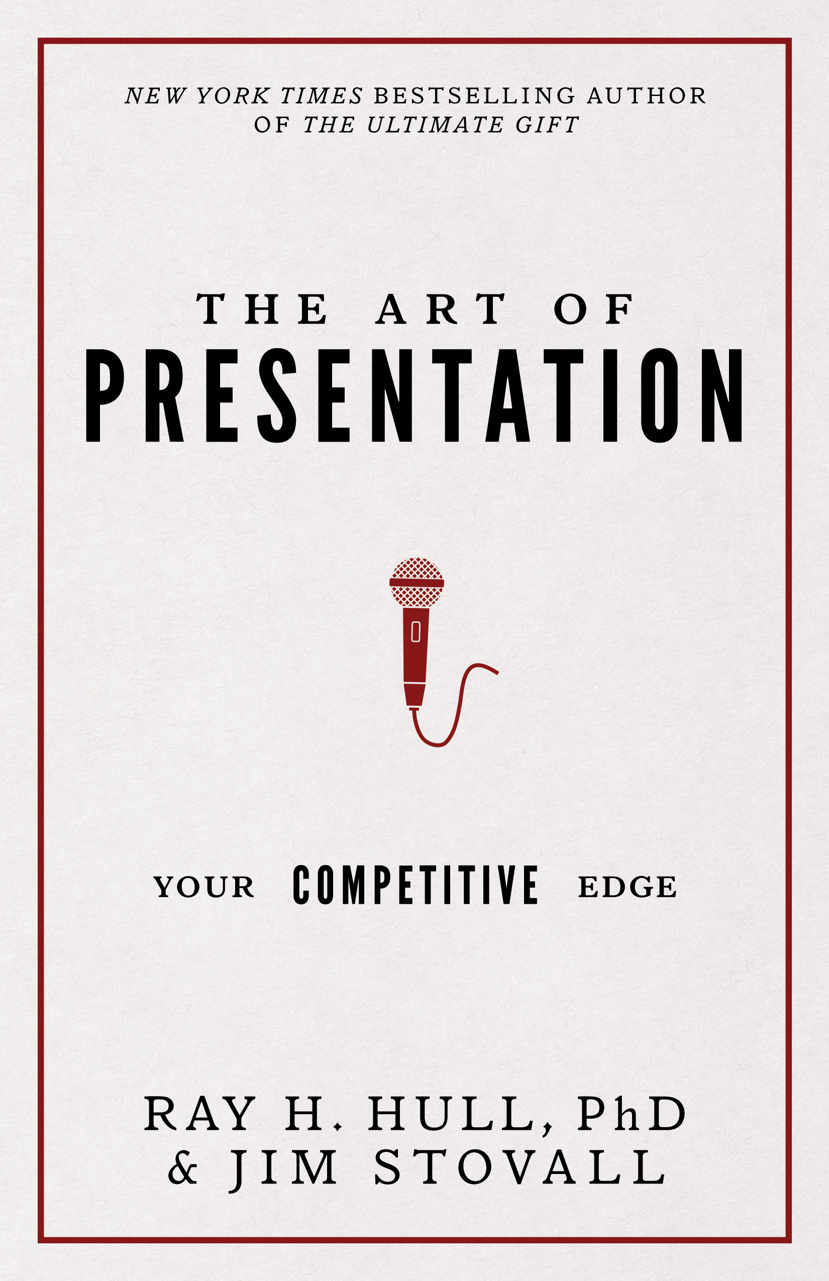 The Art of Presentation - By ray h. hull, phd & Jim stovall