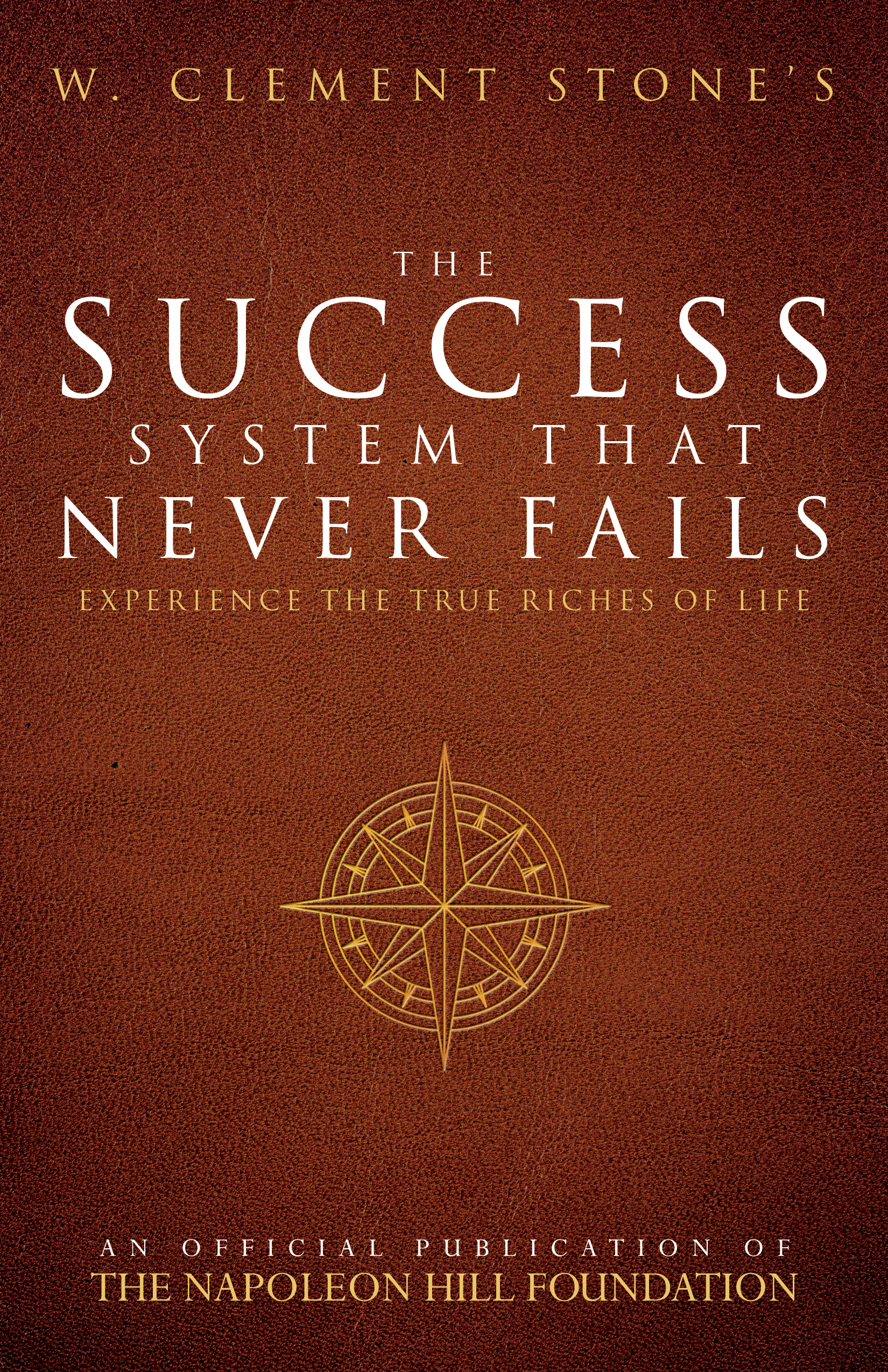 W. Clement Stone's The Success System that Never Fails - By w. clement stone