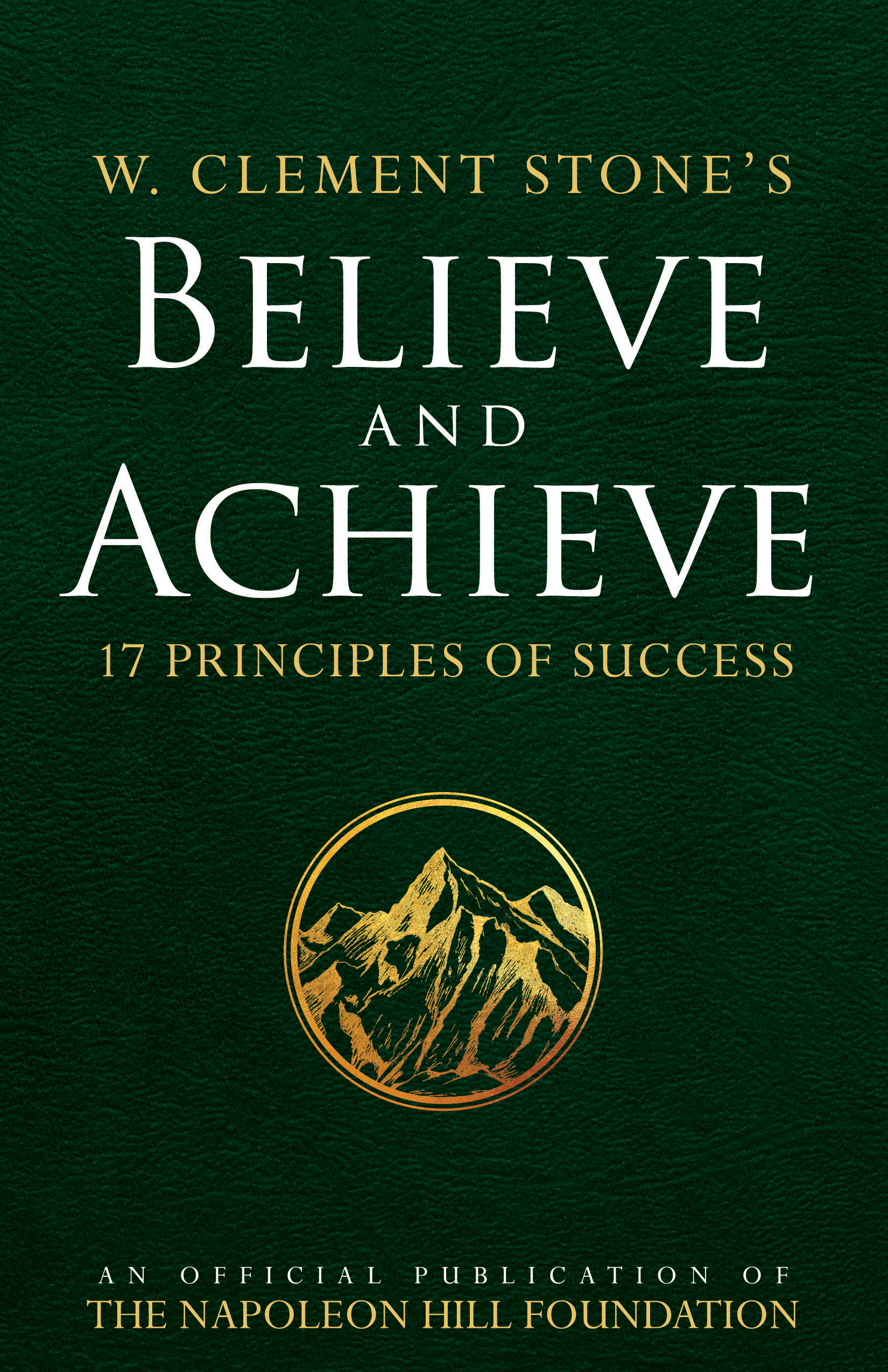 W. Clement Stone's Believe and Achieve - By w. clement stone