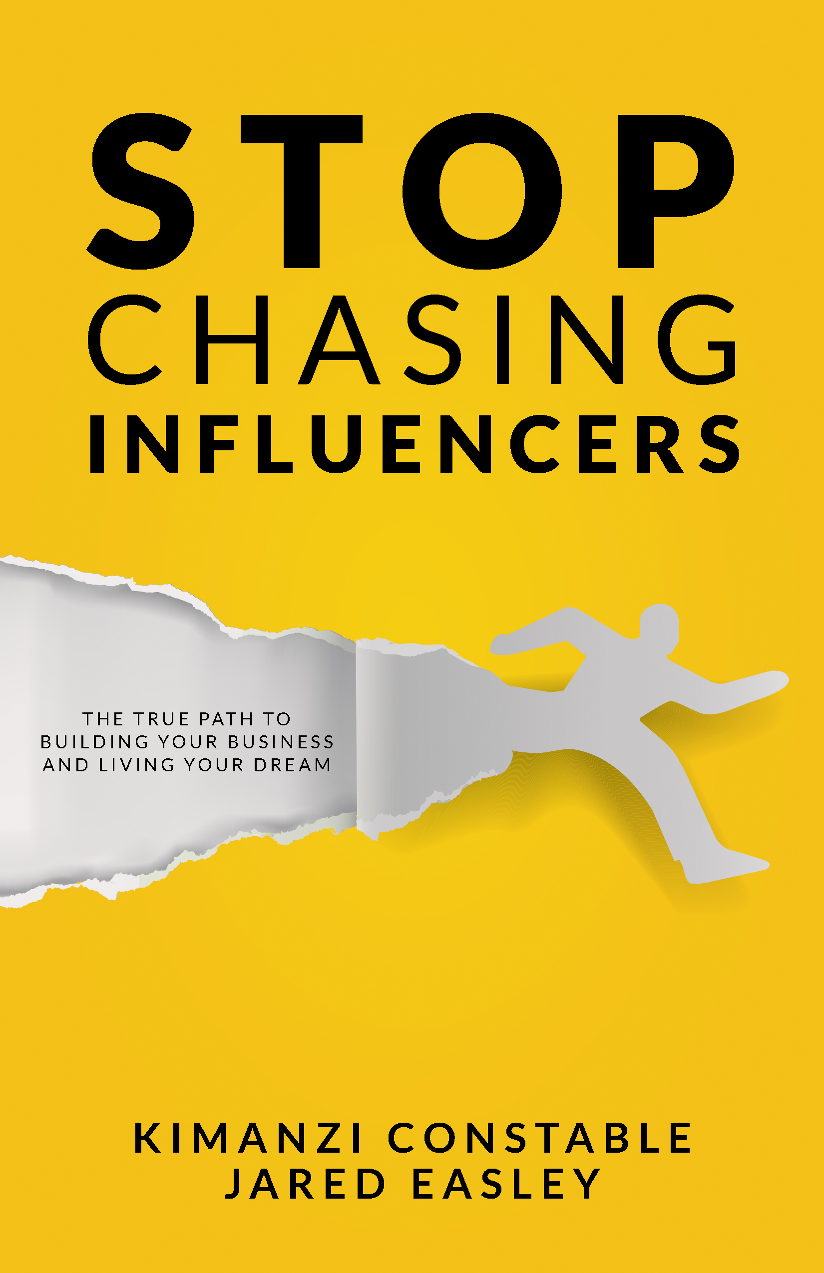 Stop Chasing Influencers - By kimanzi constable & Jared easley