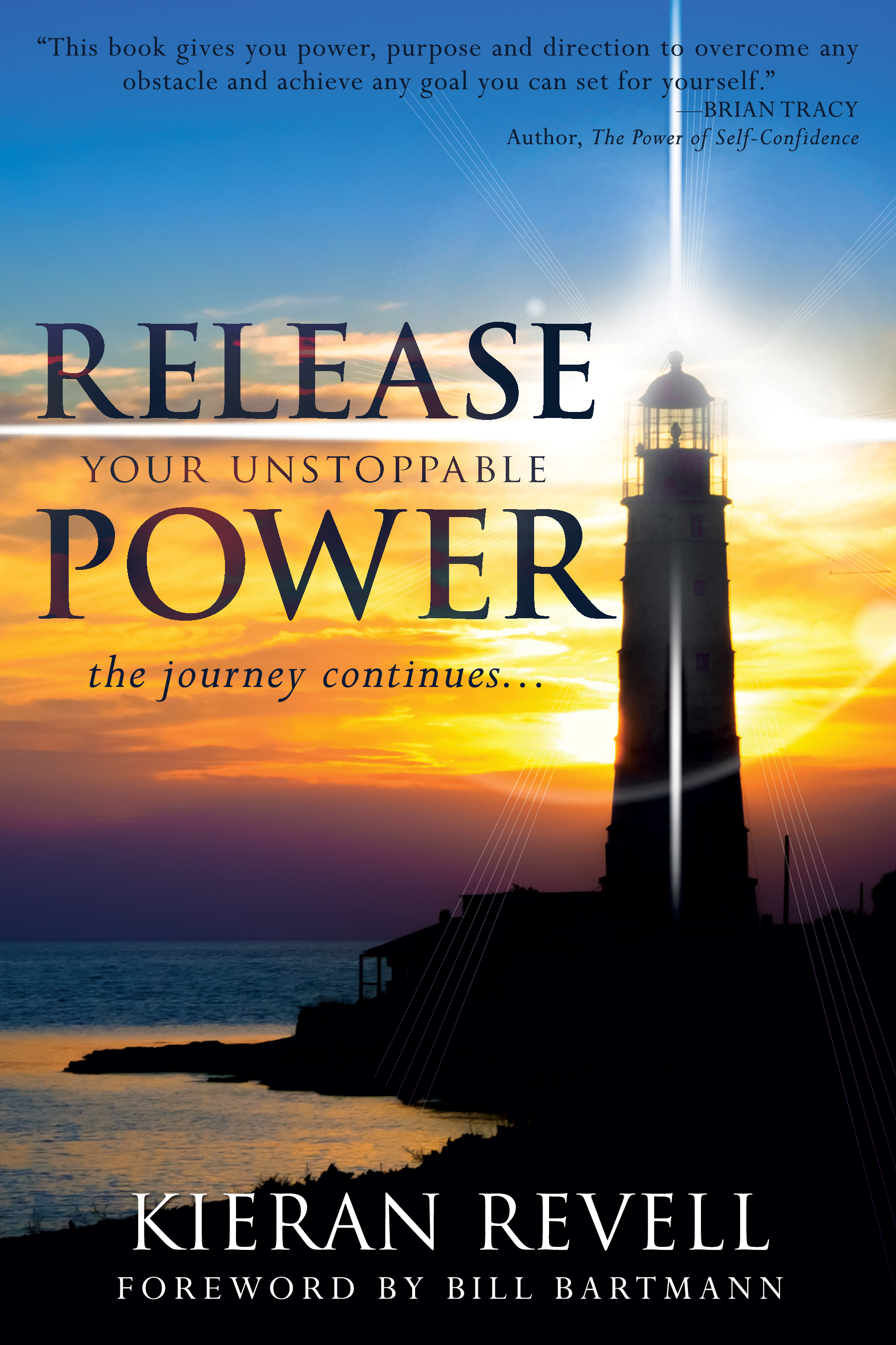 Release Your Unstoppable Power - By kieran revell