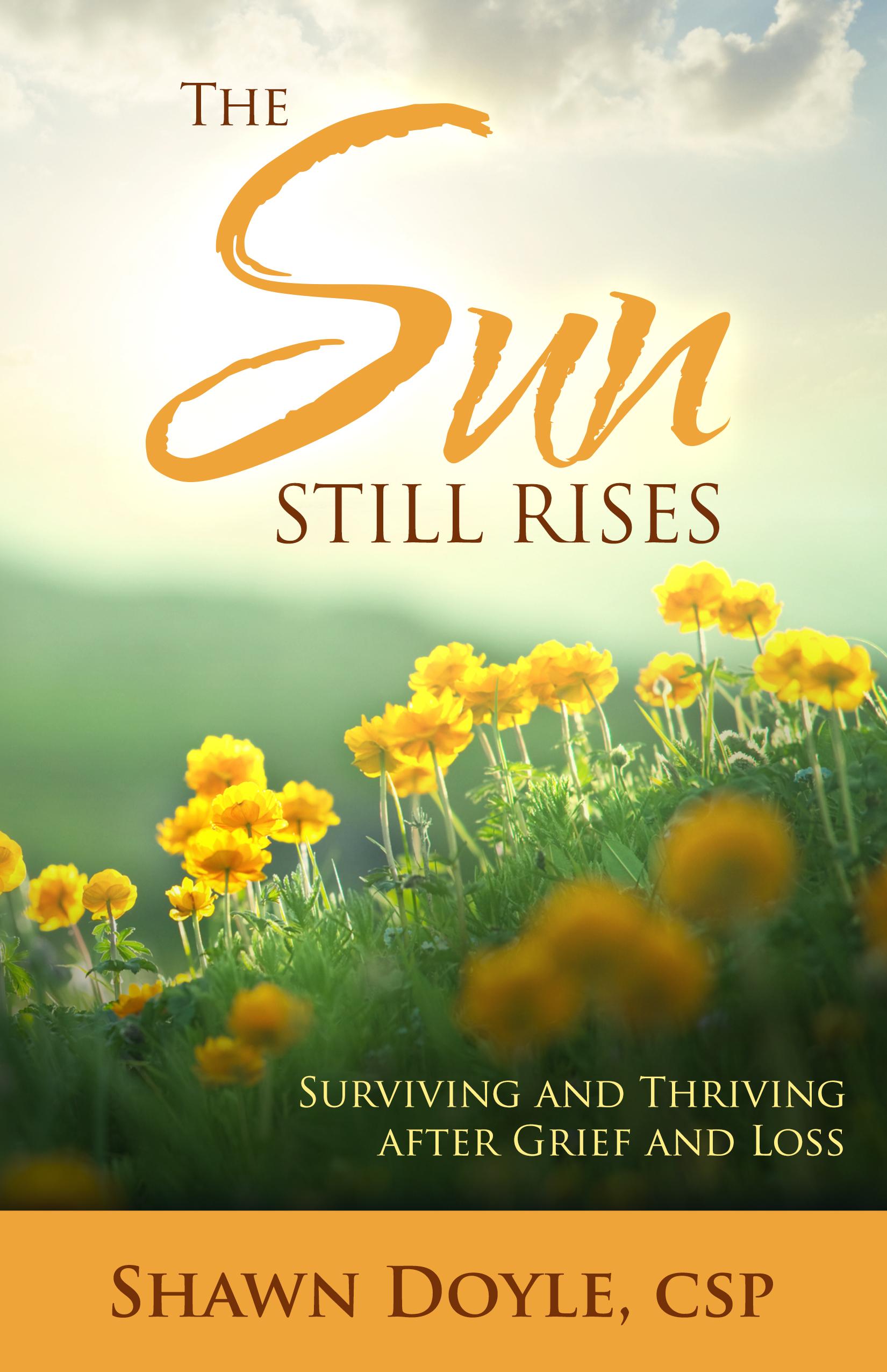 The Sun Still Rises - By shawn doyle csp
