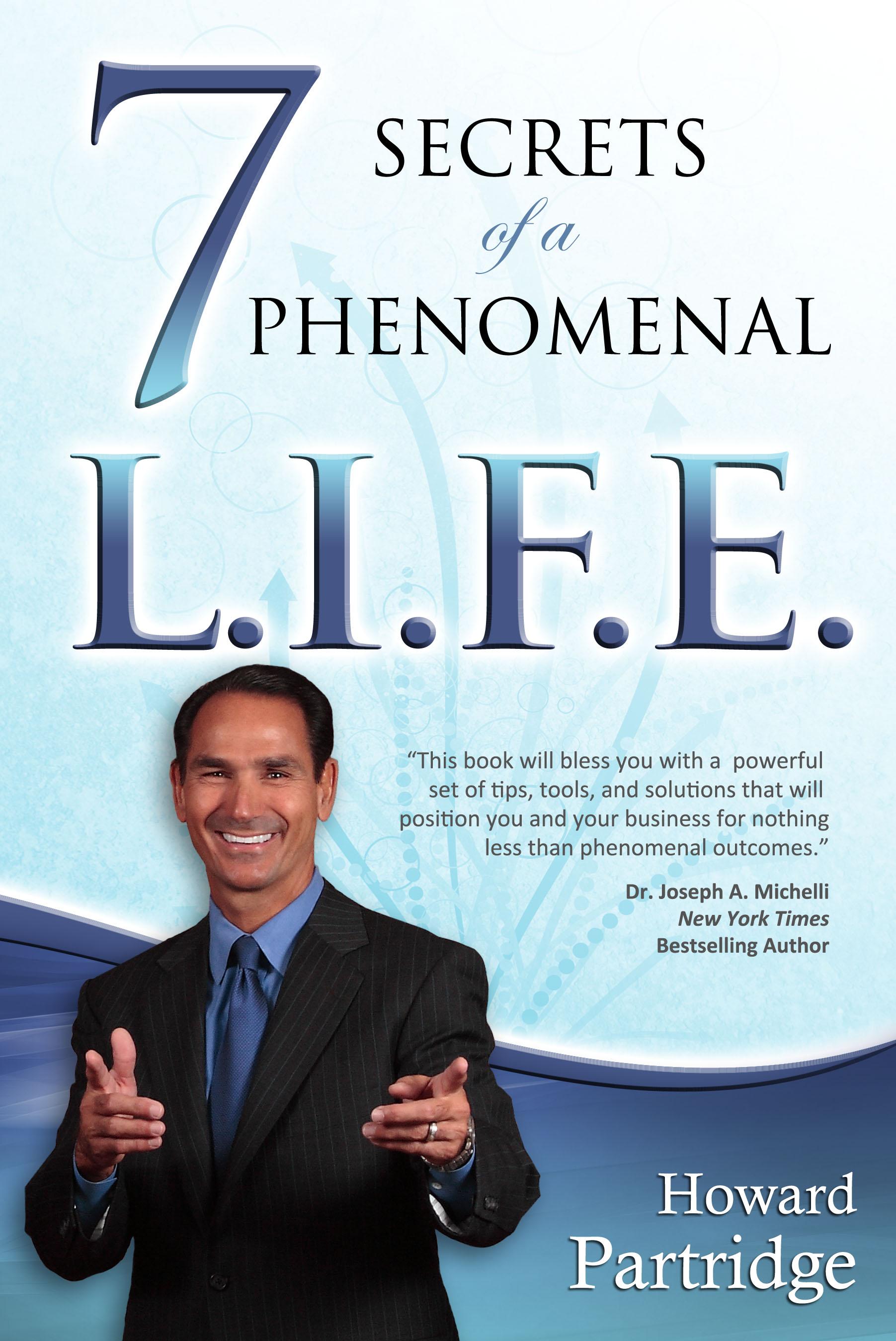 7 Secrets of a Phenomenal L.I.F.E. - Howard Partridge