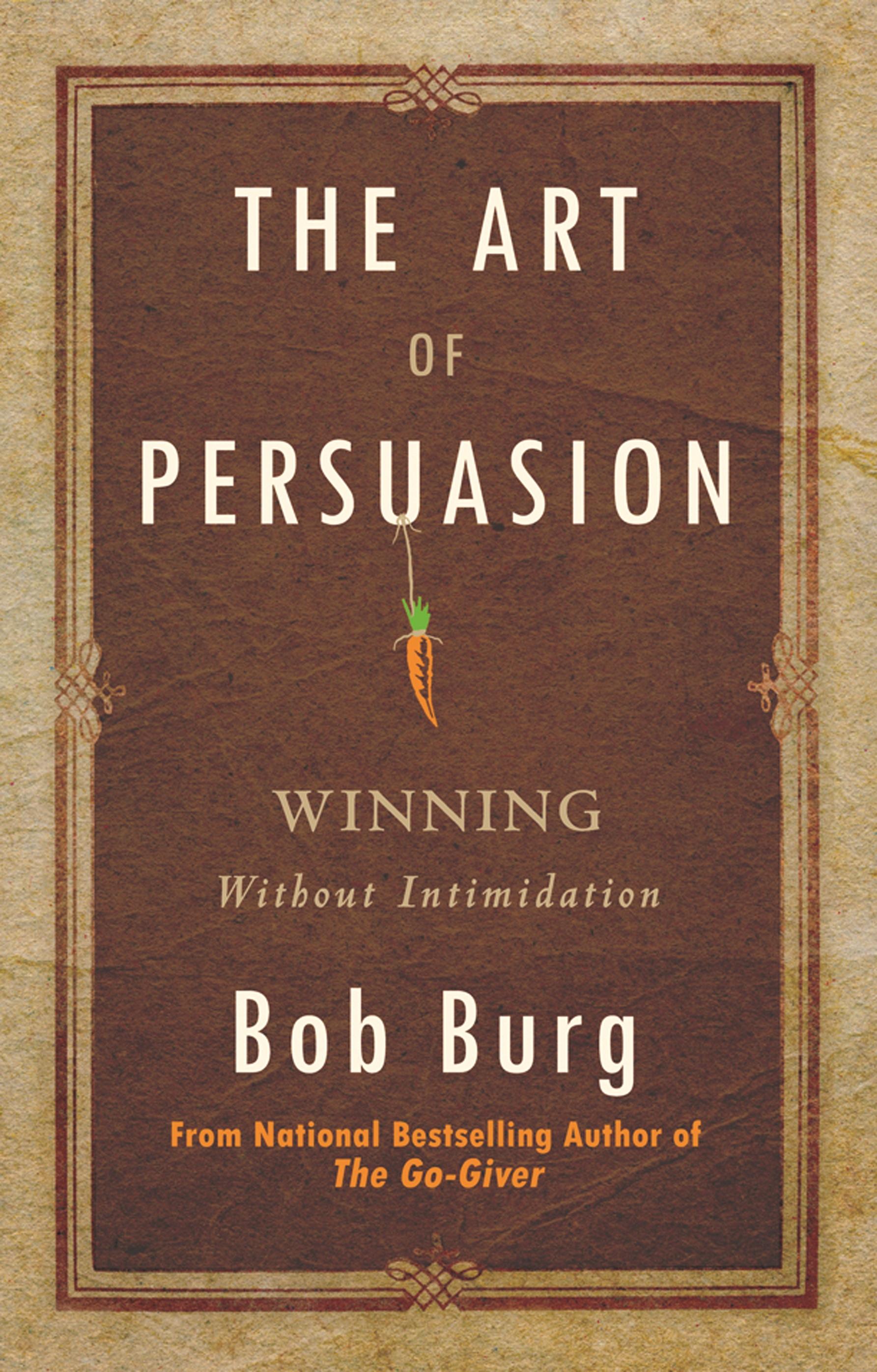 The Art of Persuasion - Bob Burg