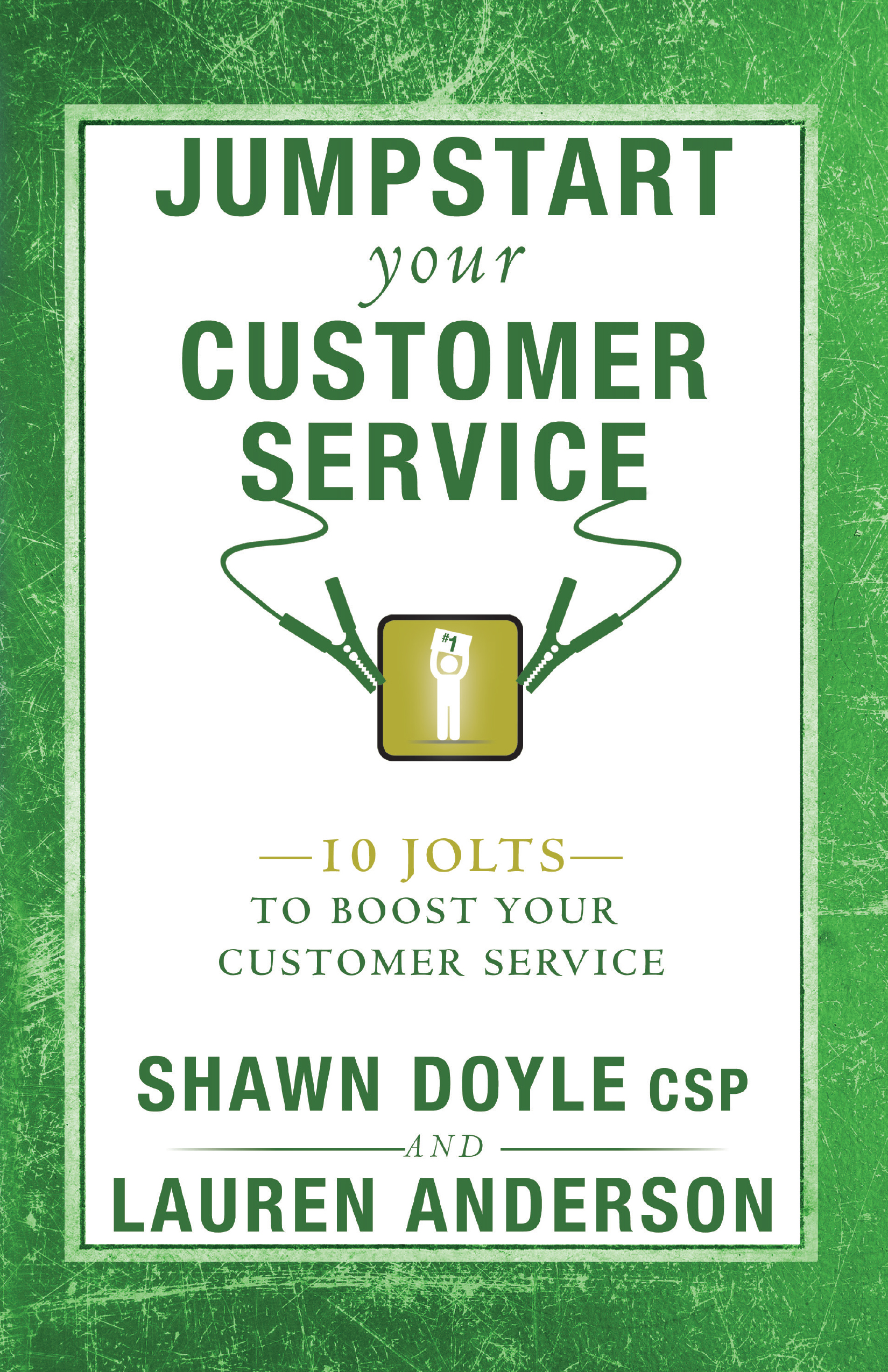 Jumpstart Your Customer Service - By shawn doyle csp & lauren anderson