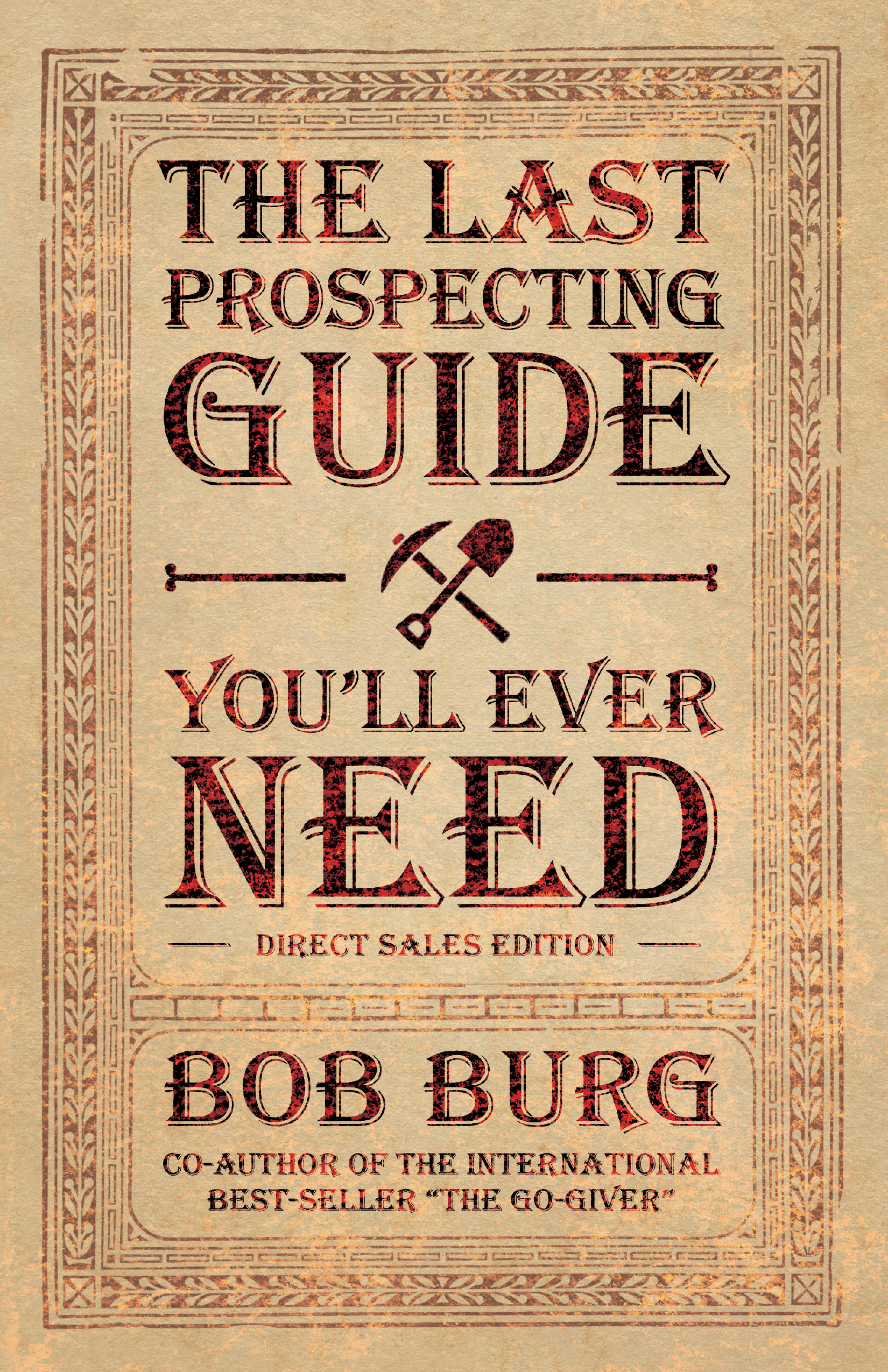 The Last Prospecting Guide You'll Ever Need - By bob burg