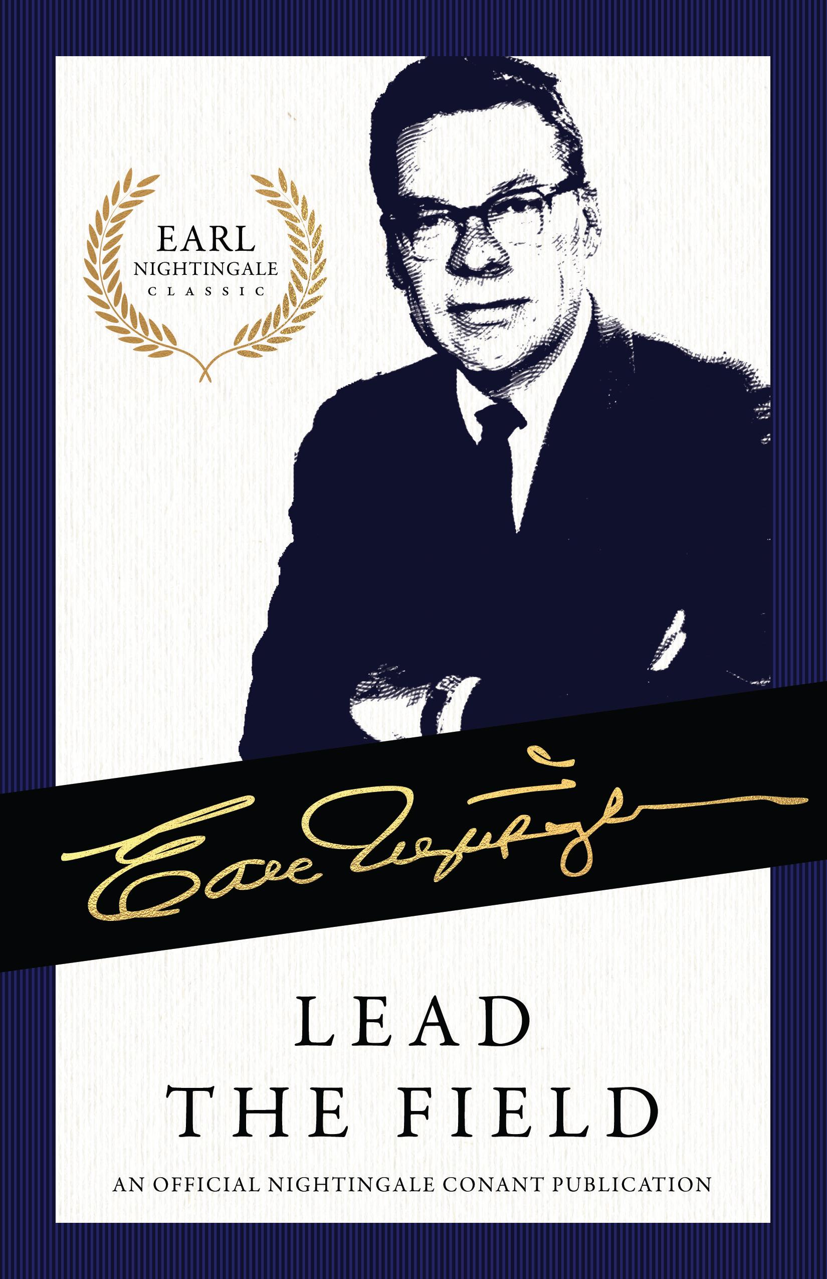 Lead the Field - By earl nightingale