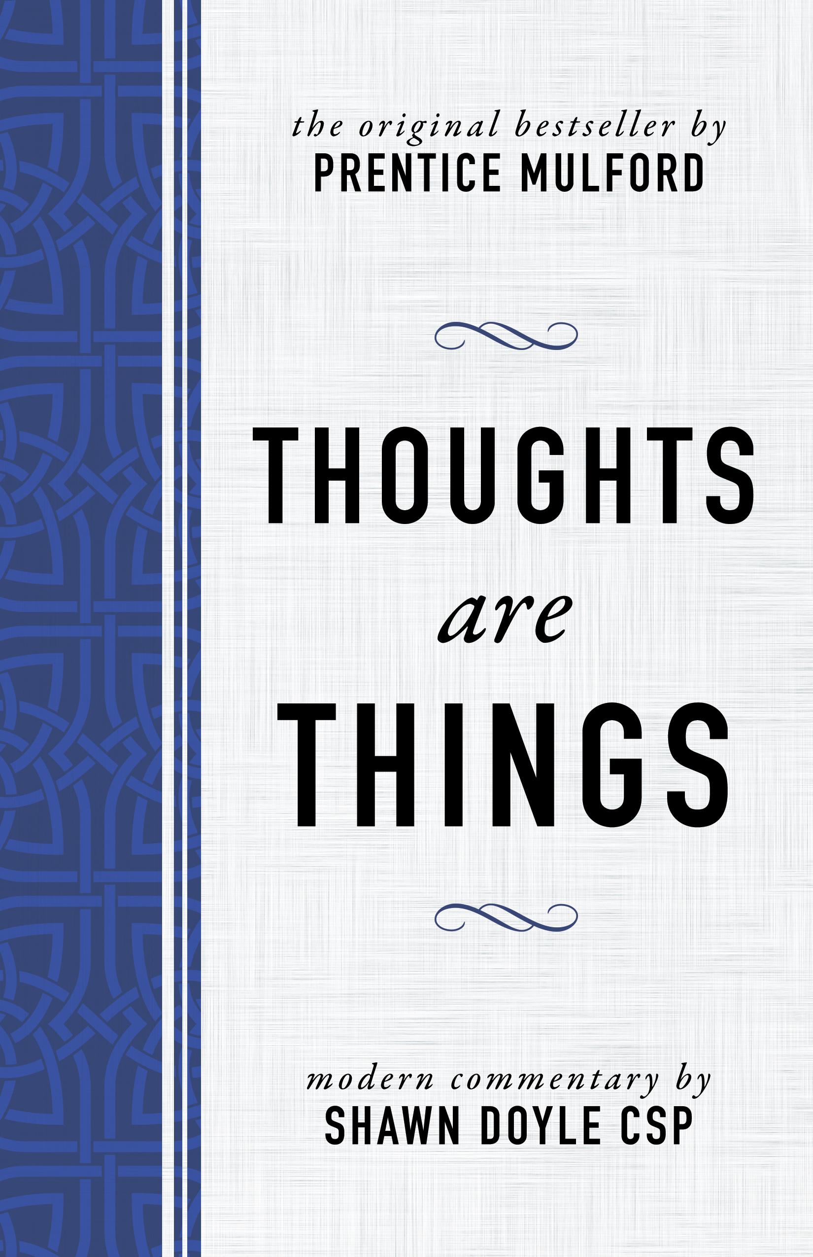 Thoughts Are Things - By Shawn Doyle CSP