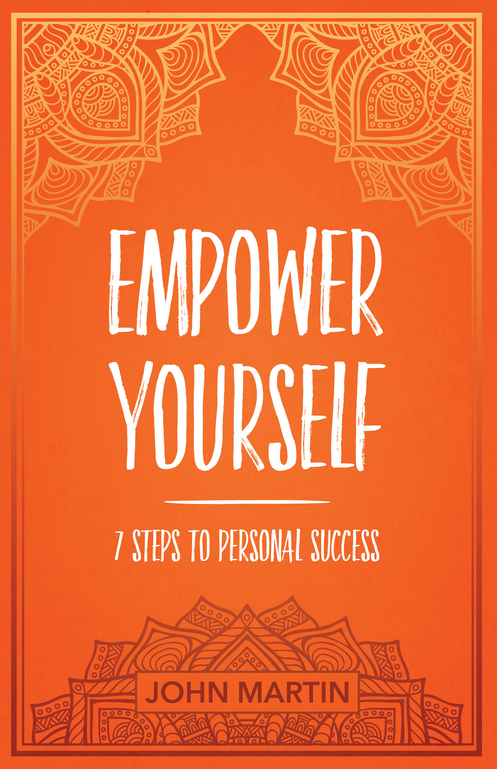 Empower Yourself - By John Martin