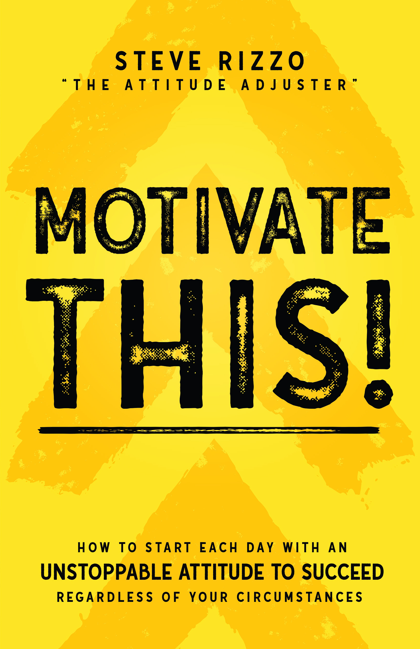 Motivate This! - By Steve Rizzo