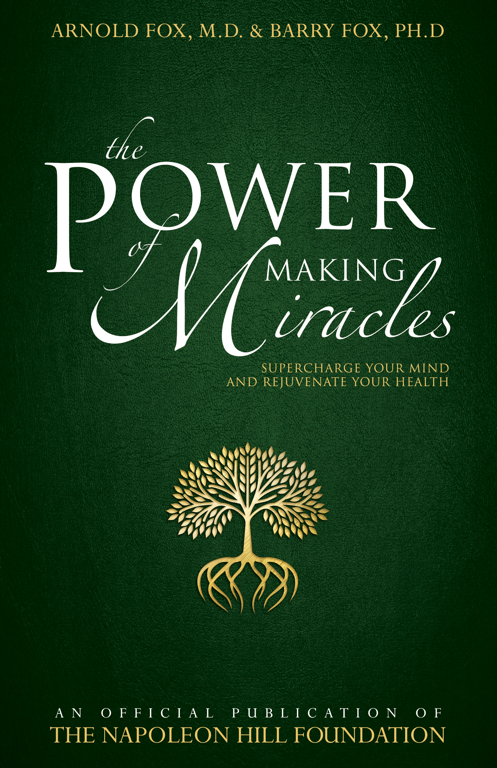 The Power of Making Miracles - Arnold Fox, MD and Barry Fox, PHD