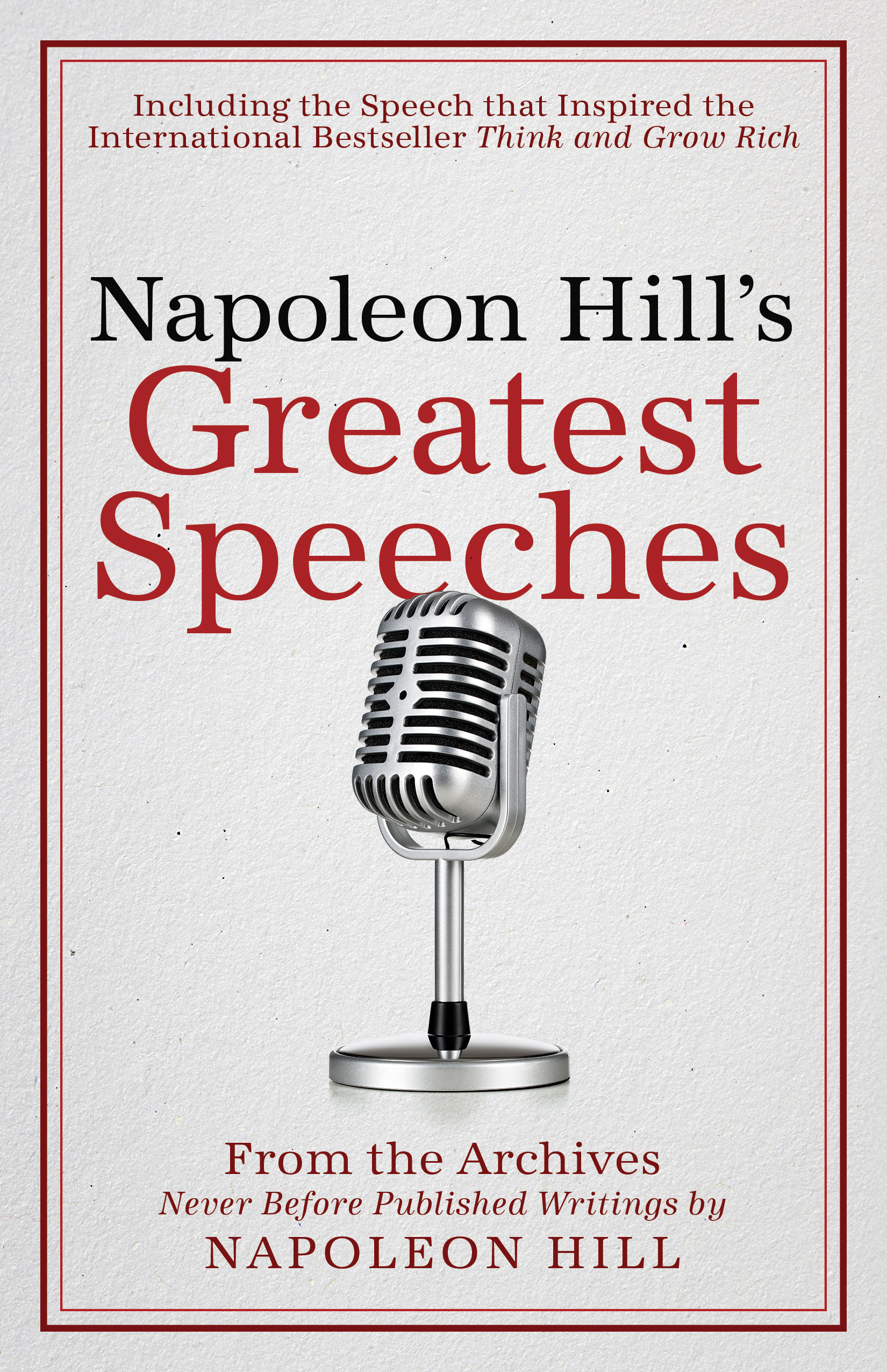 Napoleon Hill's Greatest Speeches - Napoleon Hill