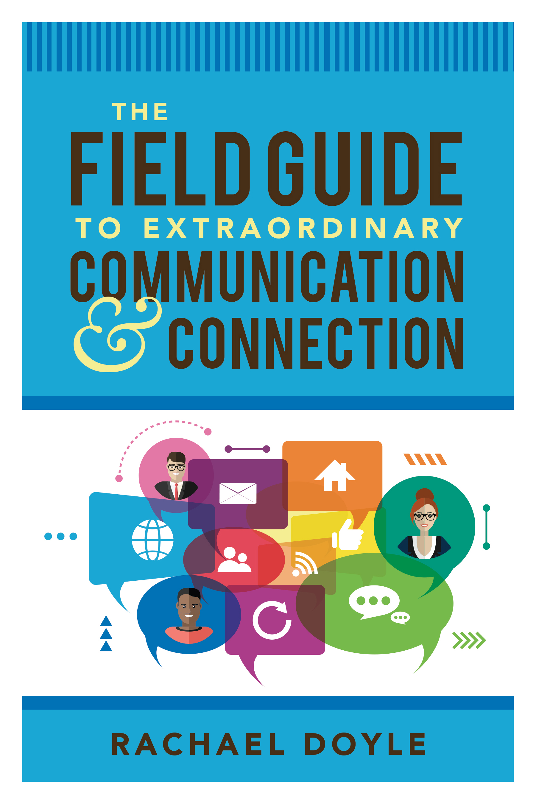 The_Field_Guide_to_Extraordinary_Communication_and_Connection.jpg