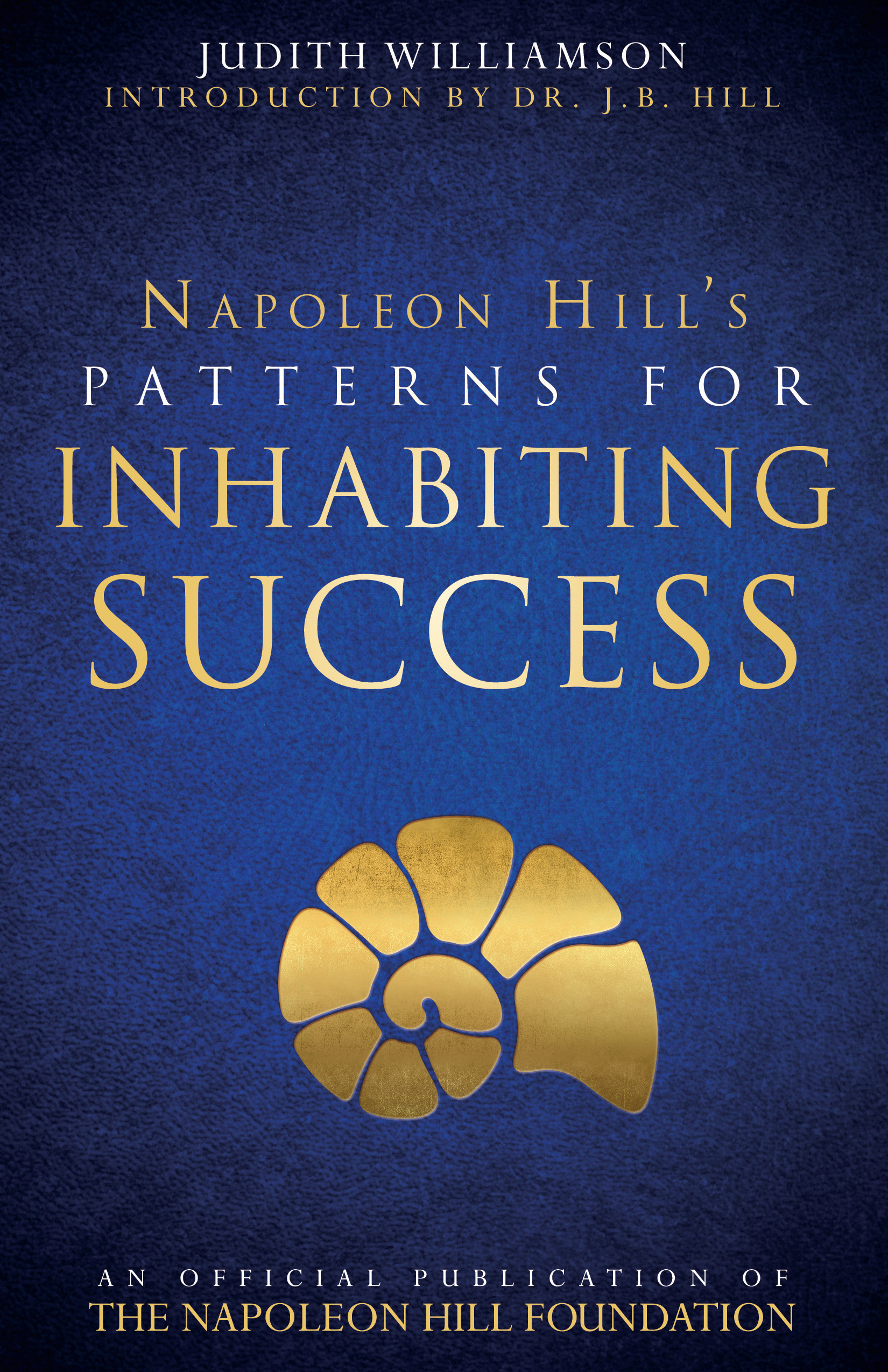 Patterns for Inhabiting Success - By Napoleon Hill