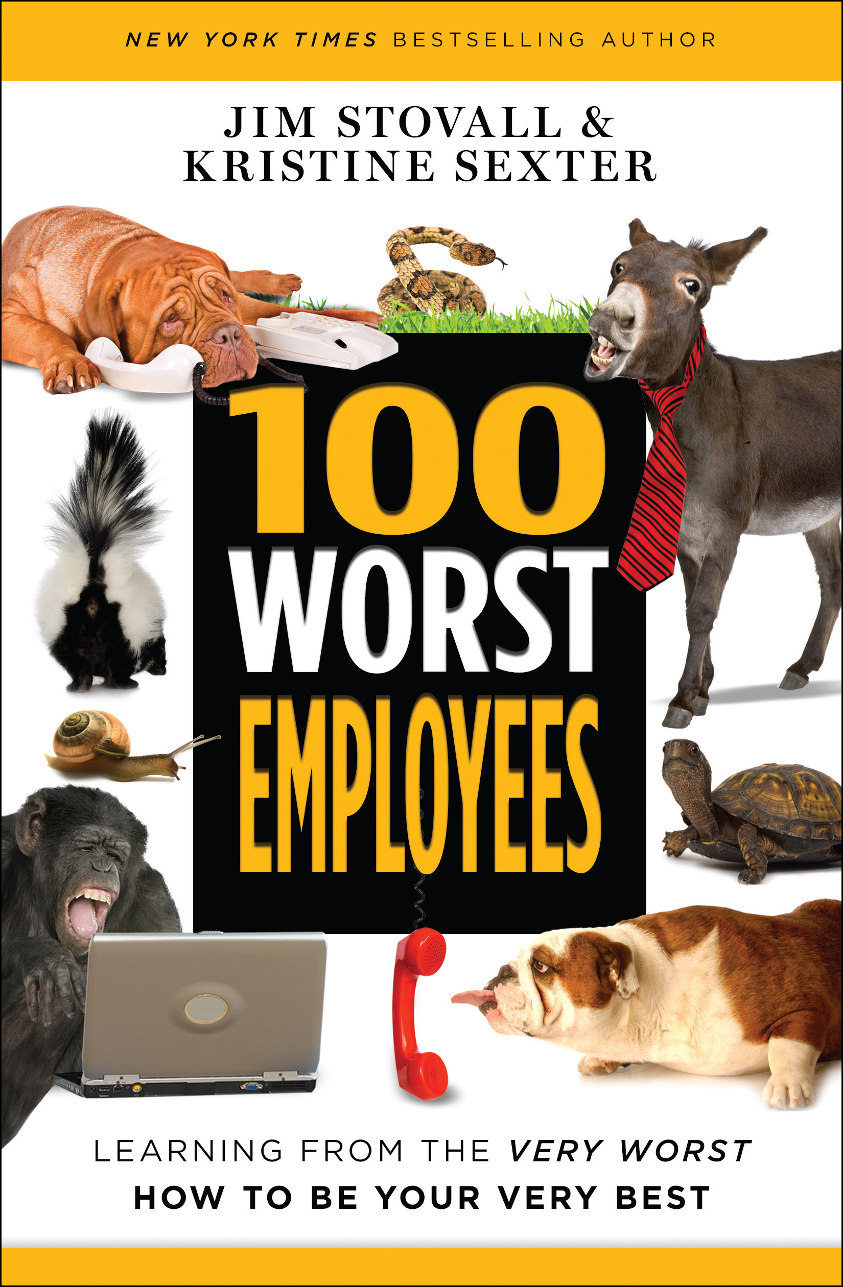 100 Worst Employees - By Jim Stovall and Kristine Sexter